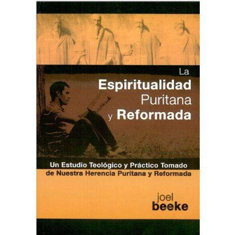 ESPIRITUALIDAD PURITANA Y REFORMADA