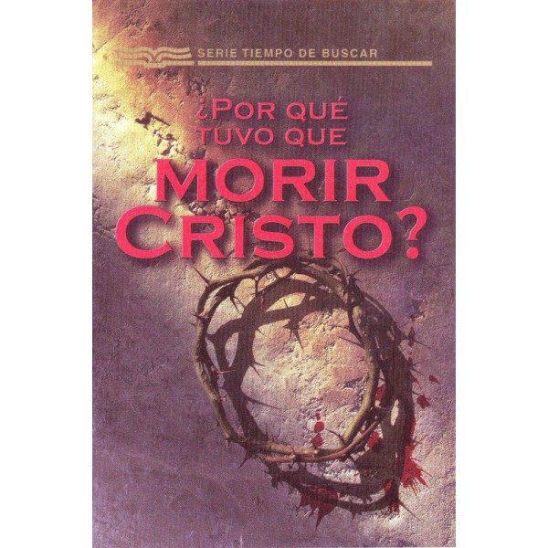 Por que Tuvo que Morir Cristo?