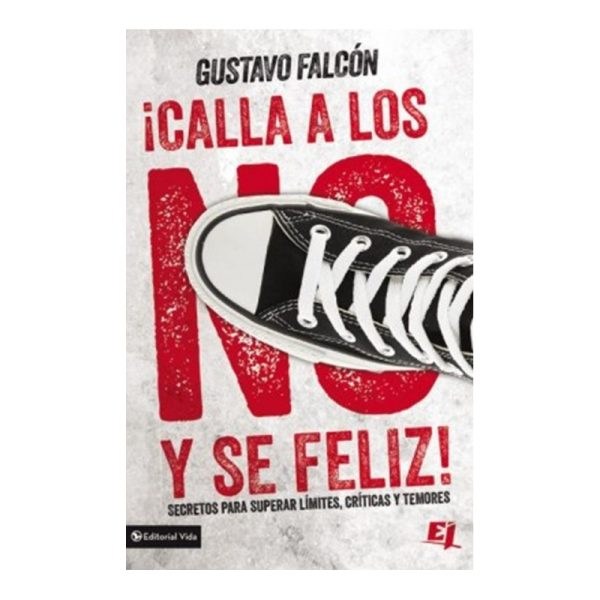 Calla Los No y Sé Felíz