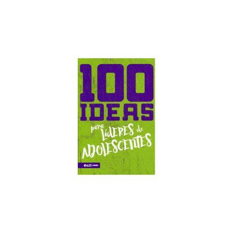 100 Ideas para Lideres de Adolescentes