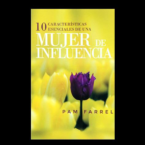 10 CARACTERÍSTICAS ESENCIALES DE UNA MUJER DE INFLUENCIA