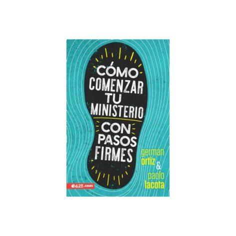CÓMO COMENZAR TU MINISTERIO CON PASOS FIRMES