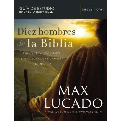 DIEZ HOMBRES DE LA BIBLIA GUÍA DE ESTUDIO