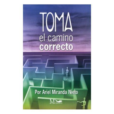 TOMA EL CAMINO CORRECTO
