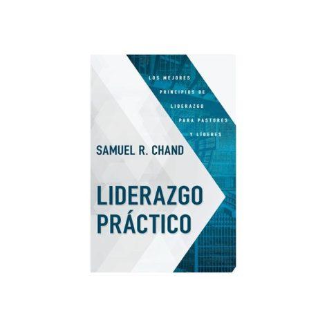 LIDERAZGO PRÁCTICO:LOS MEJORES PRINCIPIOS DE LIDERAZGO PARA